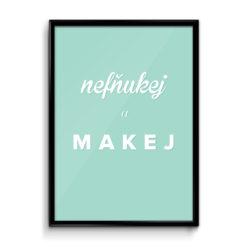 plakat_nefnukej_a_makej_1_mockup_1