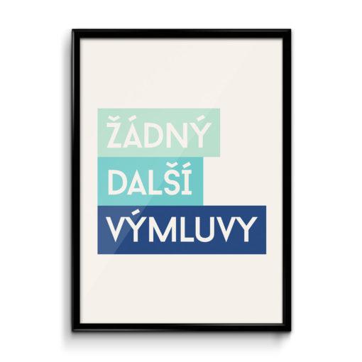 plakat_zadny_dalsi_vymluvy_frame