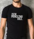 Originál tričko Jsem princezna! Vole. pánské od Číča v kleci