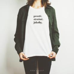 Dámské originál tričko Číča v kleci bílé šedé Prostě. Strašně. Jakoby.